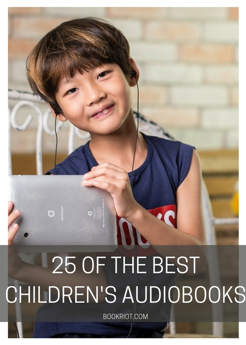The 25 Best Children's Audiobooks, From Preschool To Middle