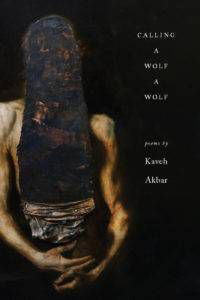 cover of calling a wolf a wolf by kaveh akbar