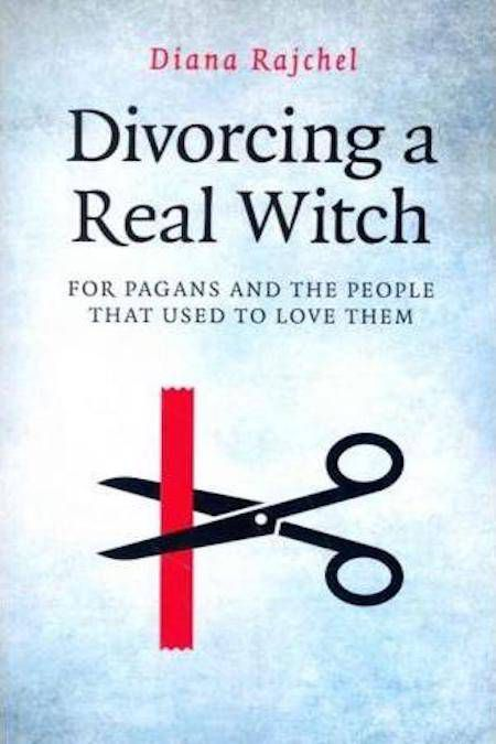 Divorcing a Real Witch by Diana Rajchel