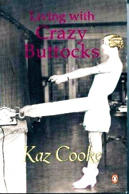 Living with Crazy Buttocks by Kaz Cooke