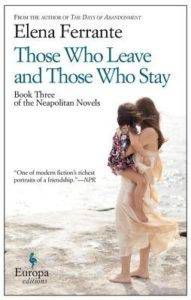Cover of Those Who Leave and Those Who Stay by Elena Ferrante in 10 Ways to Experience the Holidays Like a Bookseller | BookRiot.com