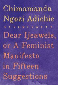 Cover of Dear Ijeawele, or a Feminist Manifesto in Fifteen Suggestions by Chimamanda Ngozi Adichie - feminist books gift