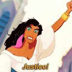 "Esmeralda from Hunchback shouting ""Justice!"""
