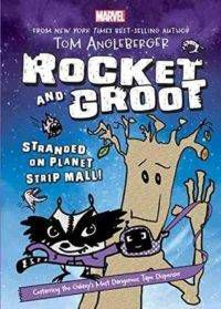 Rocket and Groot: Stranded on Planet Strip Mall by Tom Angleberger