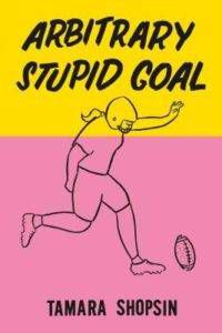cover for arbitrary stupid goal by tamara shopsin