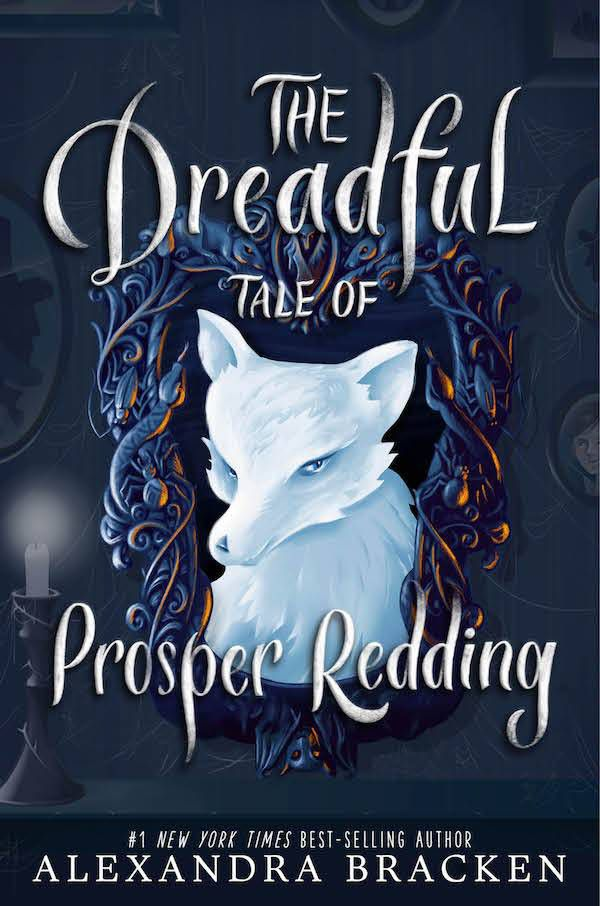 The dreadful tale of Prosper Redding by Alexandra Bracken book cover - paranormal