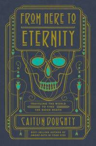 from here to eternity caitlin doughty