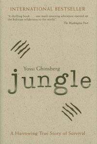 Jungle by Yossi Ghinsberg