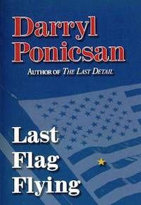 Last Flag Flying by Darryl Ponicsan