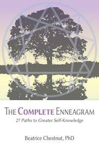 The Complete Enneagram: 27 Paths to Greater Self-Knowledge by Beatrice Chestnut, Ph.D.