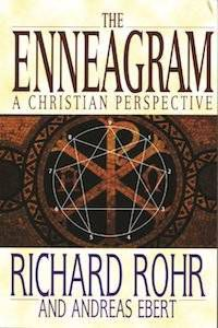 The Enneagram: A Christian Perspective by Richard Rohr & Andreas Ebert