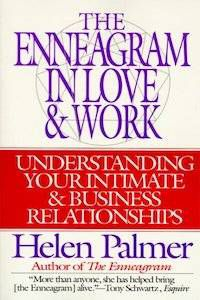 The Enneagram in Love & Work: Understanding Your Intimate & Business Relationships by Helen Palmer