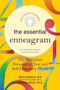 The Essential Enneagram: The Definitive Personality Test and Self-Discovery Guide by David Daniels, M.D. & Virginia Price, Ph.D.