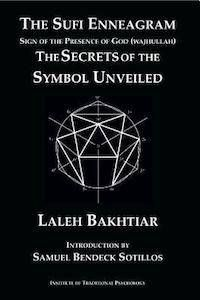 The Sufi Enneagram: The Secrets of the Symbol Unveiled by Laleh Bakhtiar