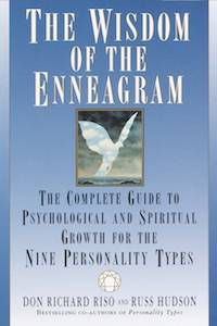 The Wisdom of the Enneagram: The Complete Guide to Psychological and Spiritual Growth for the Nine Personality Types by Don Richard Riso & Russ Hudson