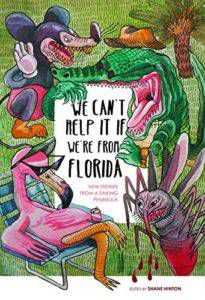 book cover with flamingos and weird alligator: we can't help it we're from florida