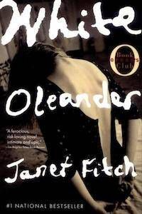 White Oleander by Janet Fitch for Praise For 5 Adult Novels I Read Before Adulthood | BookRiot.com