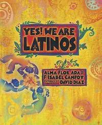 yes we are latinos alma flor ada