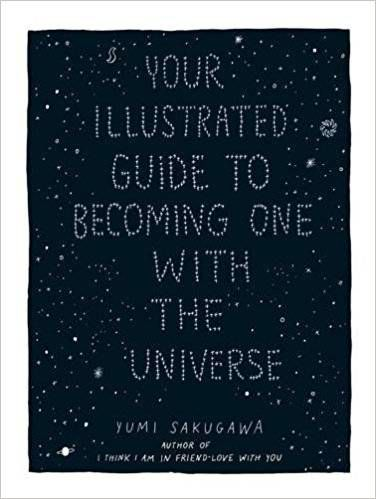 Your Illustrated Guide To Becoming One With the Universe by Yumi Sakugawa Cover