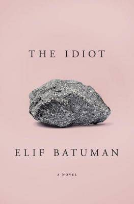 The Idiot by Elif Batumen cover