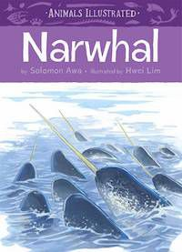 Animals Illustrated Narwhal book cover in Best Nonfiction Picture Books | BookRiot.com