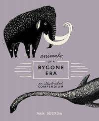 Animals of a Bygone Era book cover in Best Nonfiction Picture Books | BookRiot.com