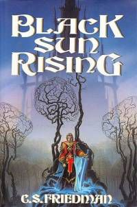 Black Sun Rising by CS Friedman book cover | From 14 Dark Fantasy Books to Read and Explore on Long, Cold Nights