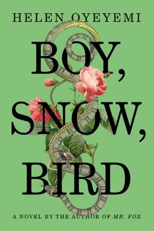 fairy tale retellings by authors of color Boy, Snow, Bird by Helen Oyeyemi