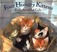Four Hungry Kittens by Emily Arnold McCully