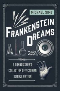 On Frankenstein Dreams and Fantastic Futures of the Past