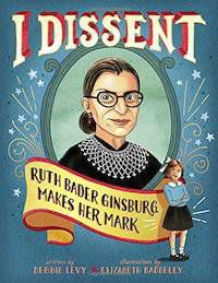 I Dissent book cover in Best Nonfiction Picture Books | BookRiot.com