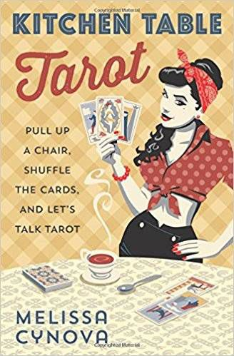 Cover image for Kitchen Table Tarot by Melissa Cynova