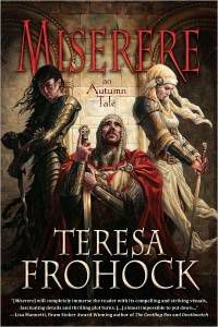 Miserere by Teresa Frohock From 14 Dark Fantasy Books to Read and Explore on Long, Cold Nights