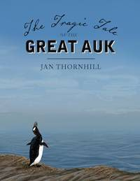 The Tragic Tale of the Great Auk by Jan Thornhill cover in Award-Winning Canadian Books from 2017 | BookRiot.com
