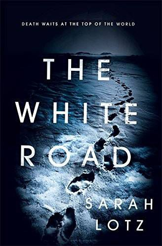 cover of The White Road by Sarah Lotz