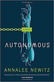 Autonomous by Annalee Newitz from Your Post Blade Runner 2049 Cyberpunk Fix | Bookriot.com