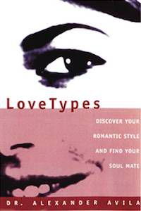 LoveTypes: Discover Your Romantic Style and Find Your Soul Mate by Alexander Avila