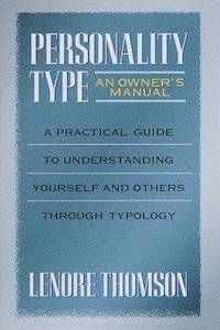 Personality Type: An Owner's Manual by Lenore Thomson