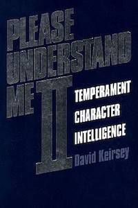 Please Understand Me II: Temperament Character Intelligence by David Keirsey