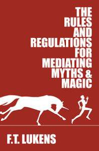 the rules and regulations for mediating myths and magic