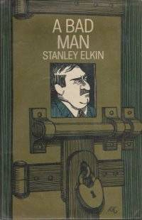 Book cover for Stanley Elkin's A Bad Man