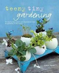 cover of Teeny Tiny Gardening by Emma Hardy