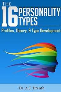 The 16 Personality Types: Profiles, Theory, & Type Development by Dr. A.J. Drenth