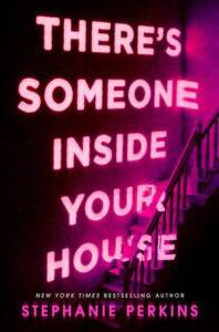 theres someone inside your house by stephanie perkisn