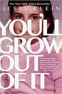 Cover of You'll Grow Out of It by Jessi Klein in Books to Read If You Love the TV Show Playing House | BookRiot.com
