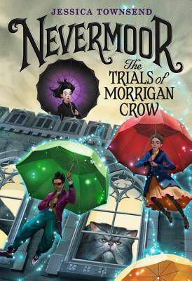 Nevermoor by Jessica Townsend - fantasy books for 6th graders