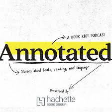 Annotated, From 15 Bookish Podcasts Launched in 2017 | BookRiot.com