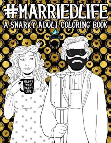 Cover for Married Life: A Snarky Adult Coloring Book