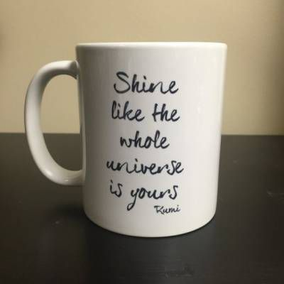 Rumi Inspirational Quotes - Shine Like the Whole Universe Mug
