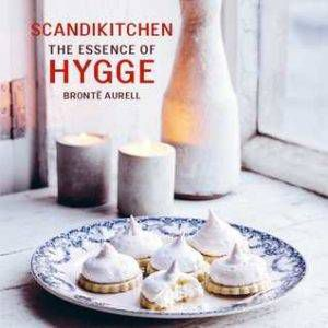 ScandiKitchen: The Essence of Hygge by Bronte Aurell